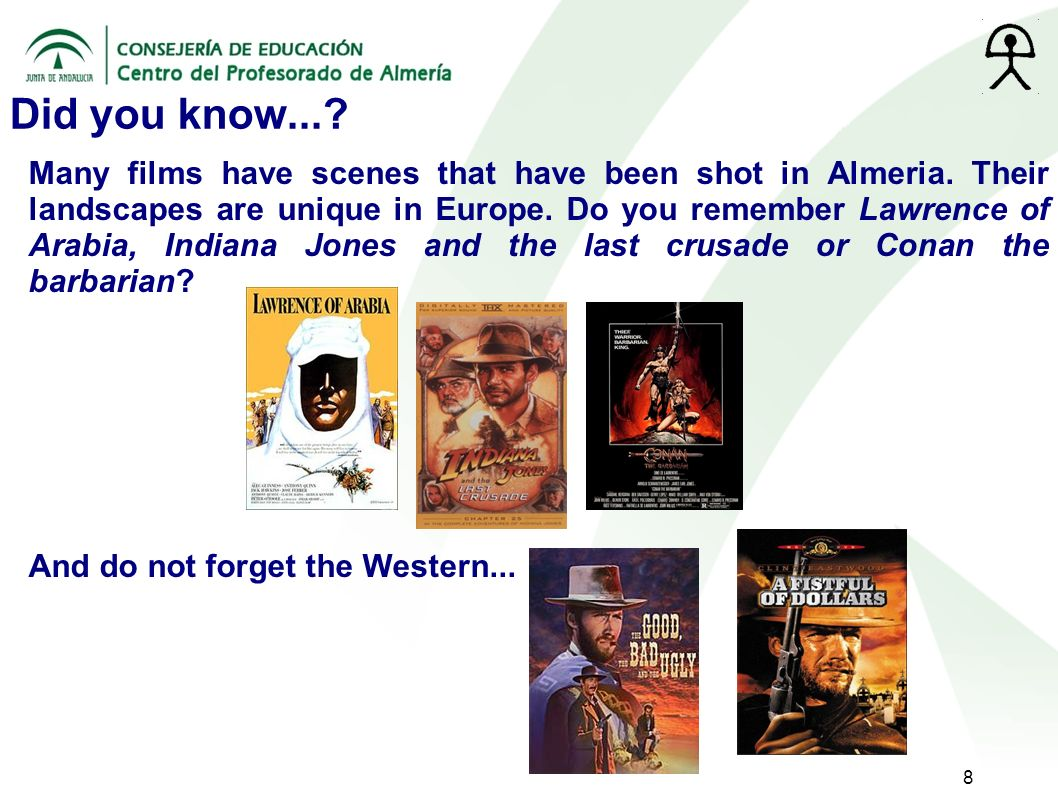 8 Did you know.... Many films have scenes that have been shot in Almeria.