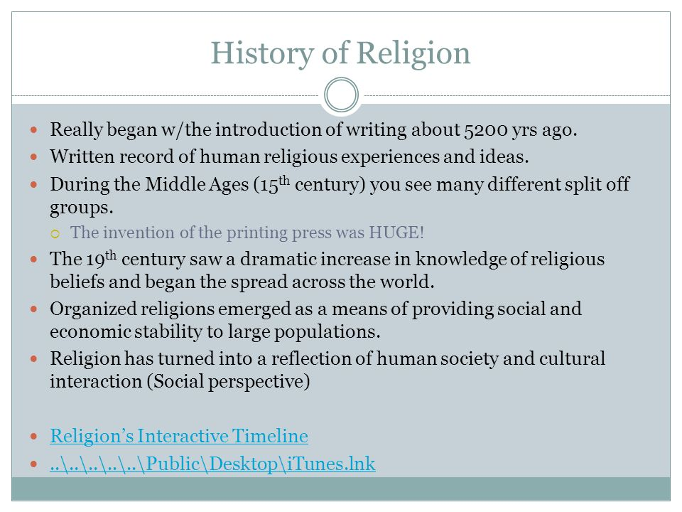 History of Religion Really began w/the introduction of writing about 5200 yrs ago. Written record of human religious experiences and ideas. During the