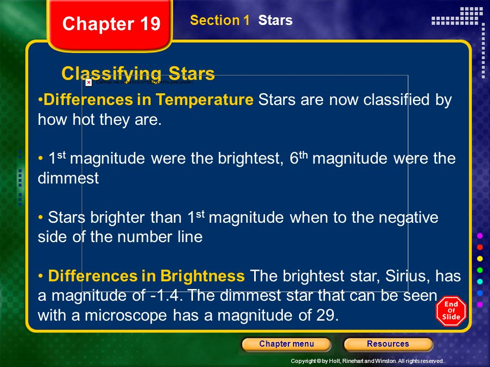 Copyright © by Holt, Rinehart and Winston. All rights reserved. ResourcesChapter menu Section 1 Stars Classifying Stars Chapter 19 Differences in Temp