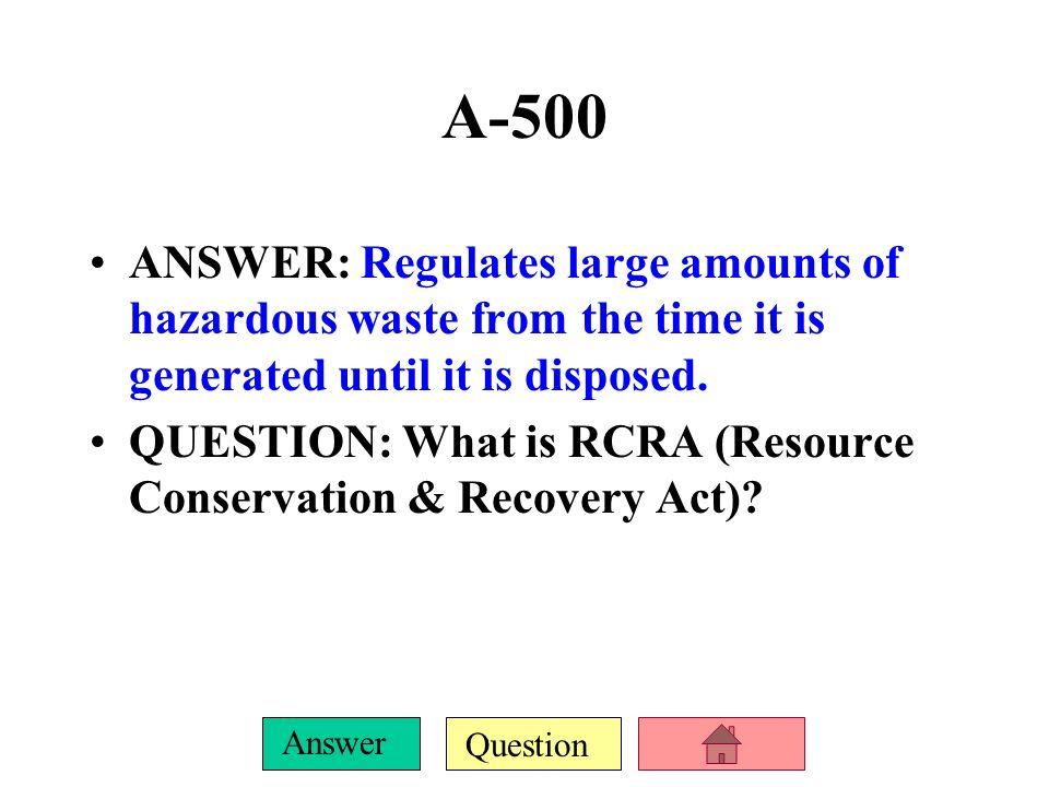 Question Answer A-400 ANSWER: The legislation that requires the EPA to oversee pesticide regulations. QUESTION: What is FIFRA?