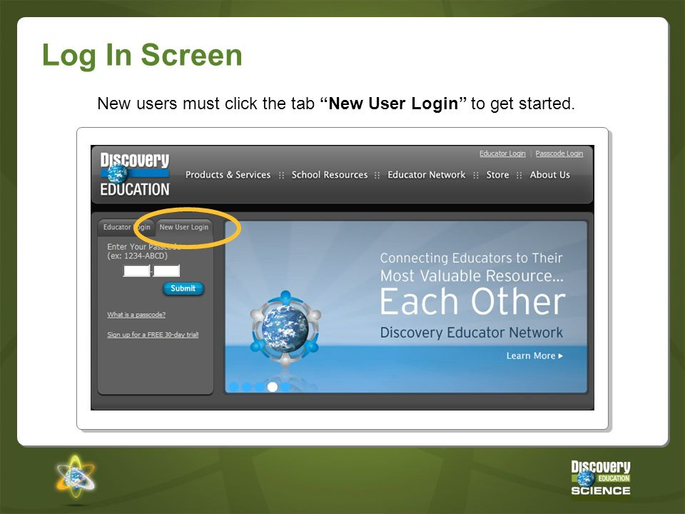 Log In Screen New users must click the tab New User Login to get started.