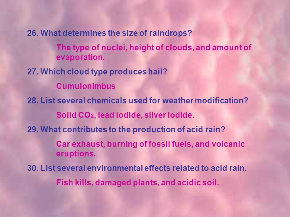26. What determines the size of raindrops.