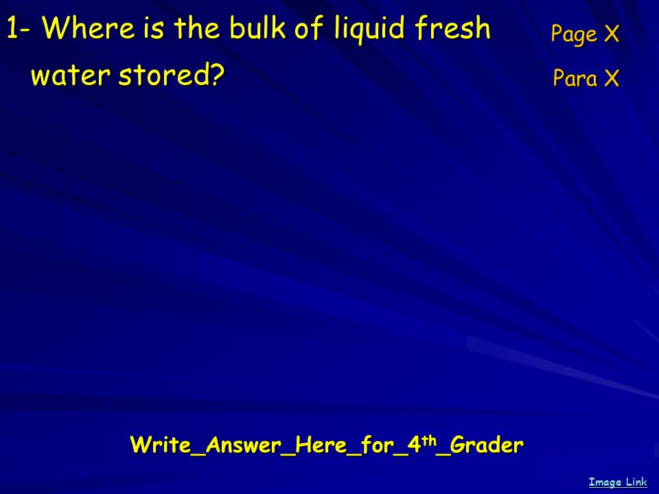 1- Where is the bulk of liquid fresh water stored.