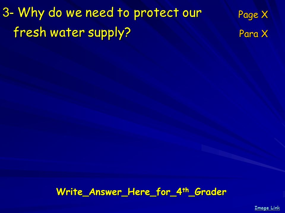3- Why do we need to protect our fresh water supply.