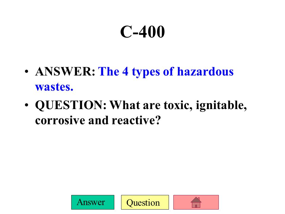 Question Answer C-300 ANSWER: 4 methods of reducing solid waste.
