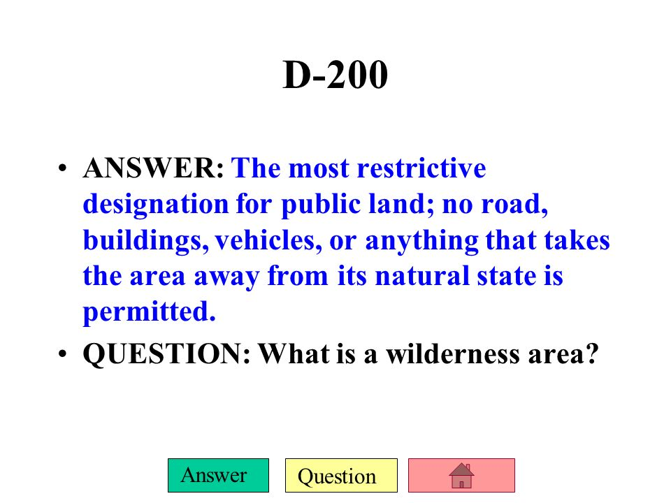 Question Answer D-100 ANSWER: Prescribed burning QUESTION: What is the term for the setting of controlled fires to prevent buildup of flammable materials