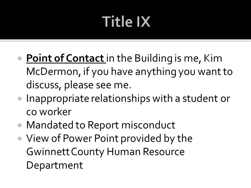 Point of Contact in the Building is me, Kim McDermon, if you have anything you want to discuss, please see me. Inappropriate relationships with a stud