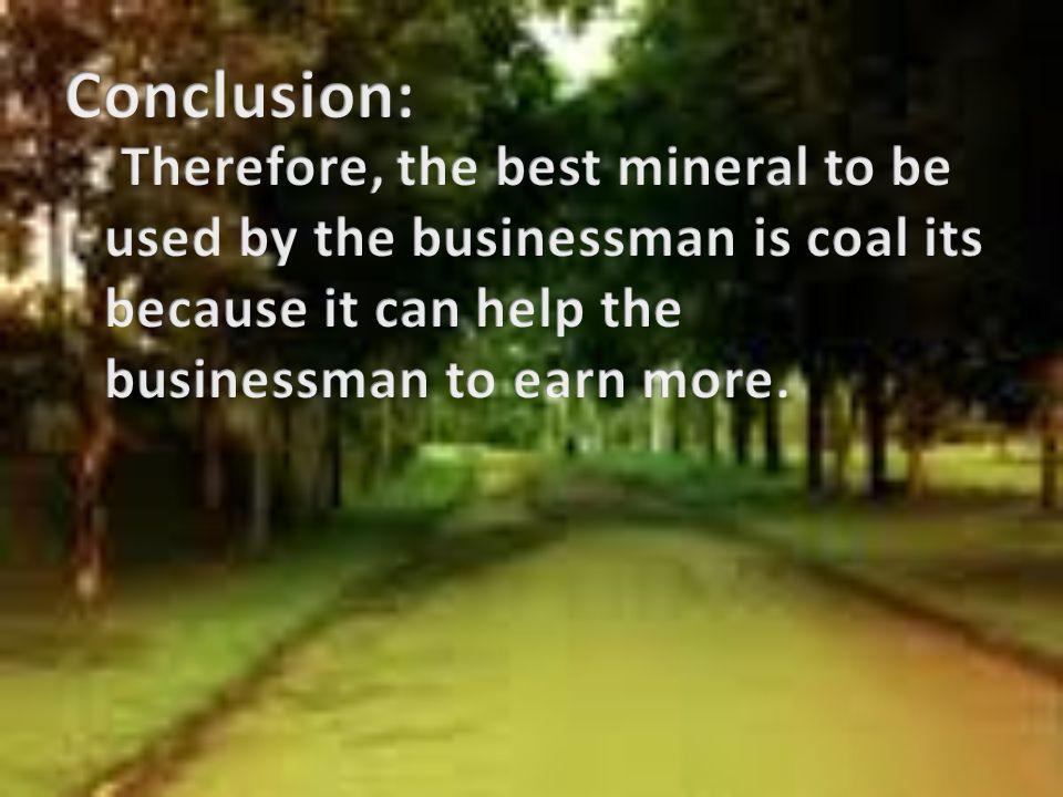 http://en.wikipedia.org/wiki/Coal_mining http://www.eia.doe.gov/cneaf/coal/page/acr/ table31.html http://www.eia.doe.gov/cneaf/coal/page/acr/ table31.html http://en.wikipedia.org/wiki/Phosphate http://www.baysoundings.com/sum02/behin d.html http://www.baysoundings.com/sum02/behin d.html http://www.infomine.com/commodities/man ganese.asp http://www.infomine.com/commodities/man ganese.asp http://www.mbendi.com/indy/ming/mang/p0 005.htm http://www.mbendi.com/indy/ming/mang/p0 005.htm