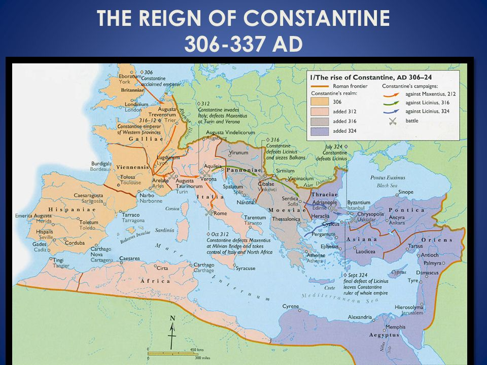 THE REIGN OF CONSTANTINE 306-337 AD