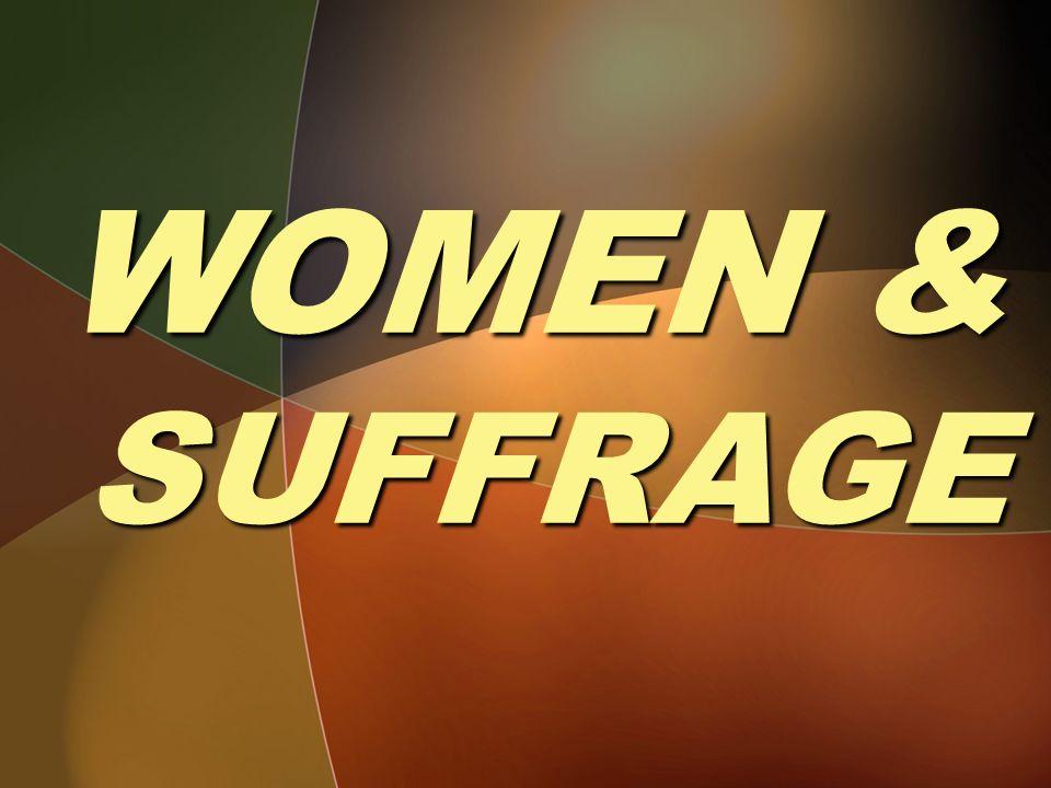 WOMEN & SUFFRAGE
