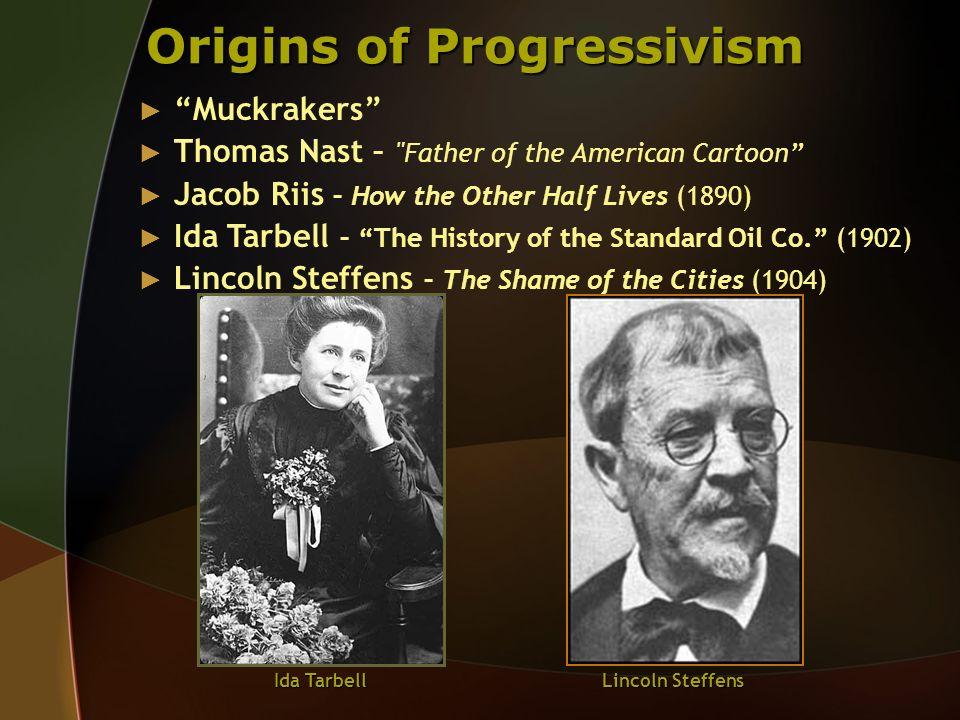 Origins of Progressivism Muckrakers Thomas Nast –