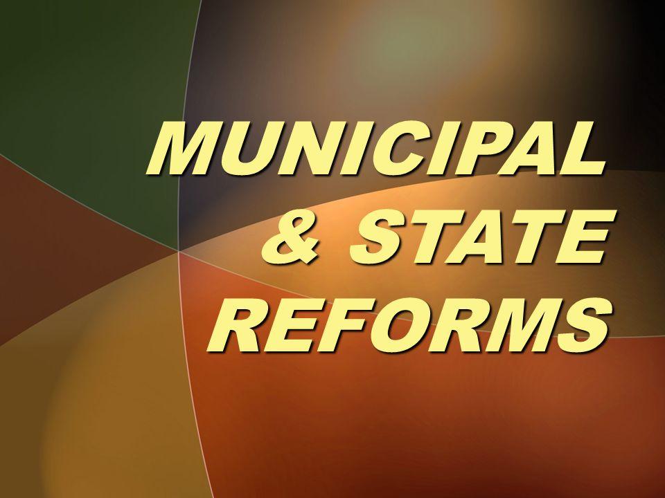 MUNICIPAL & STATE REFORMS