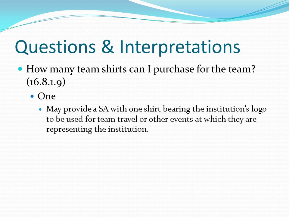 Questions & Interpretations How many team shirts can I purchase for the team.