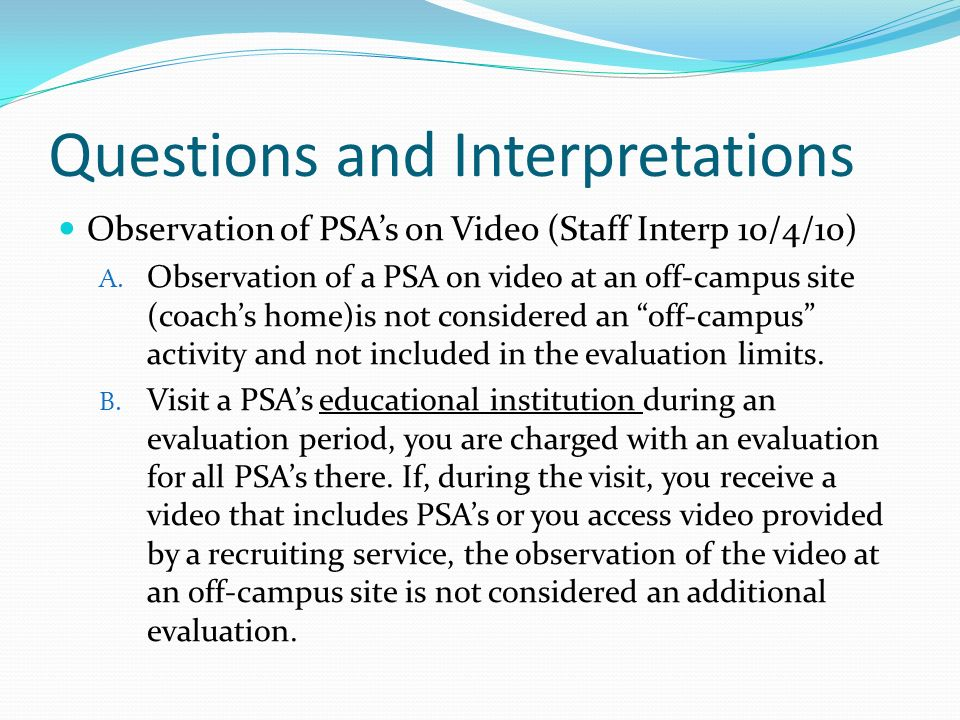 Questions and Interpretations Observation of PSAs on Video (Staff Interp 10/4/10) A.