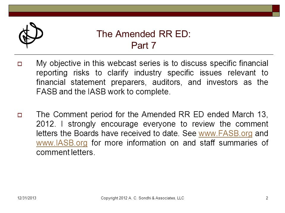 12/31/2013Copyright 2012 A. C. Sondhi & Associates, LLC2 The Amended RR ED: Part 7 My objective in this webcast series is to discuss specific financia