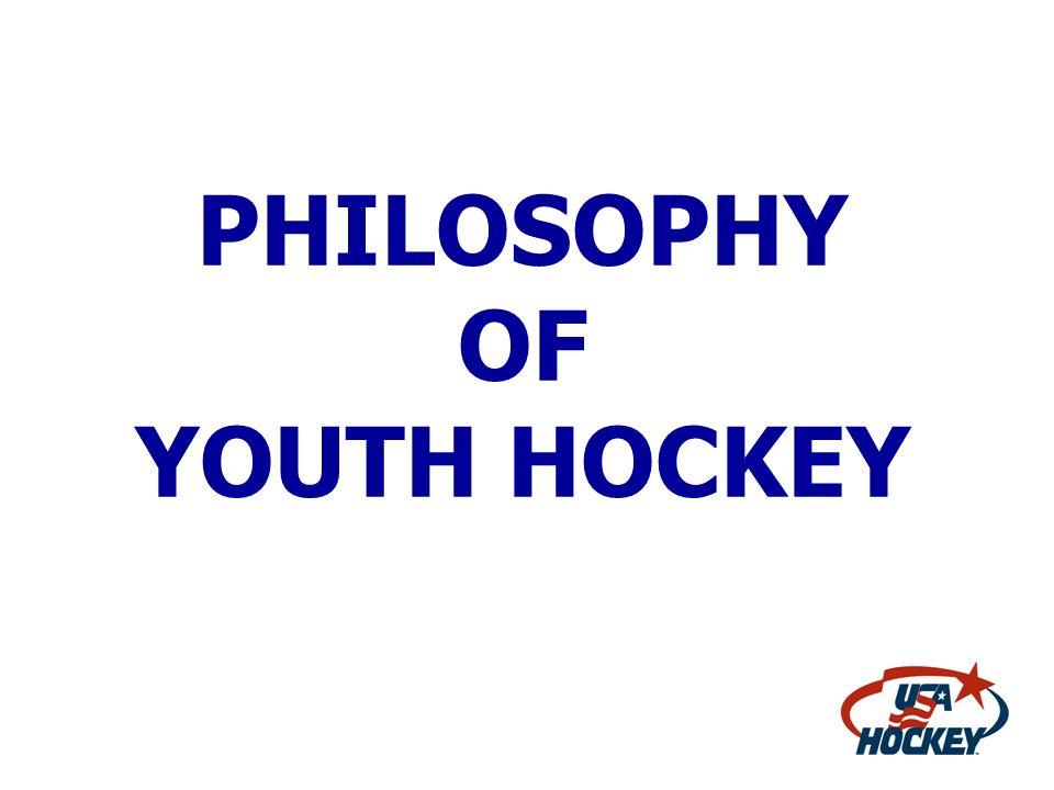 PHILOSOPHY OF YOUTH HOCKEY