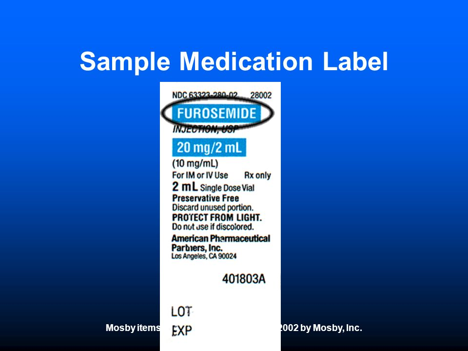 Mosby items and derived items © 2005, 2002 by Mosby, Inc. Sample Medication Label