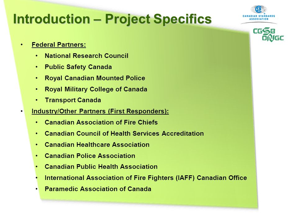 Introduction – Project Specifics Federal Partners: National Research Council Public Safety Canada Royal Canadian Mounted Police Royal Military College