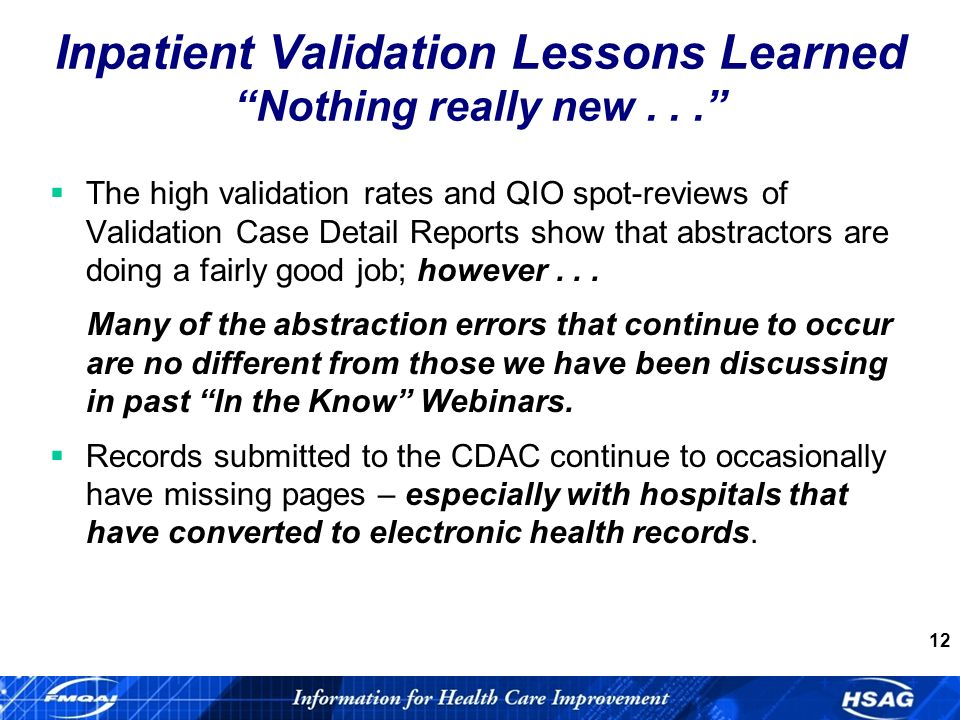 12 Inpatient Validation Lessons Learned Nothing really new...