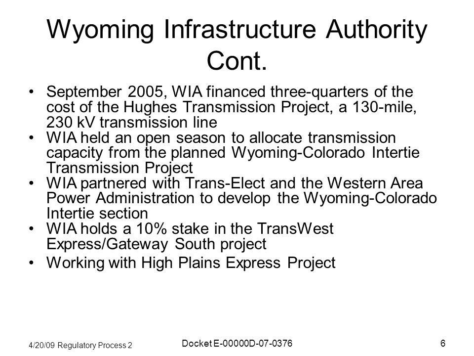 4/20/09 Regulatory Process 2 Docket E-00000D Wyoming Infrastructure Authority Cont.
