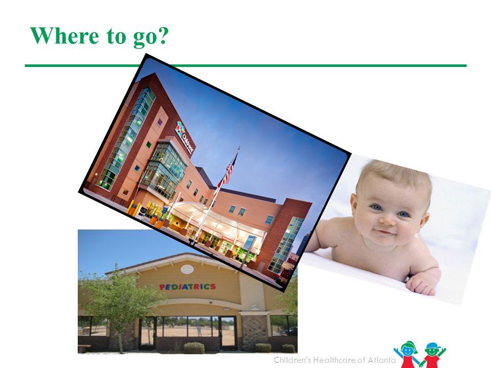 Childrens Healthcare of Atlanta Where to go?