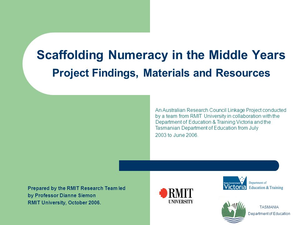 Scaffolding Numeracy in the Middle Years Project Findings, Materials and Resources TASMANIA Department of Education An Australian Research Council Lin