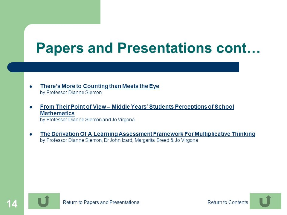14 Papers and Presentations cont… Theres More to Counting than Meets the Eye by Professor Dianne Siemon Theres More to Counting than Meets the Eye Fro