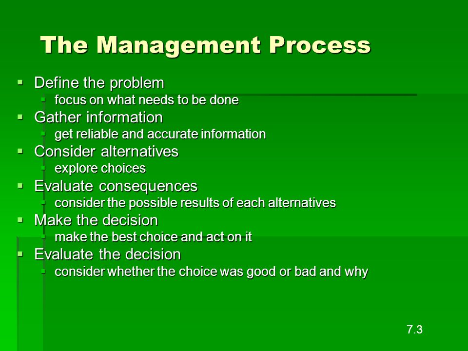 The Management Process Define the problem Define the problem focus on what needs to be done focus on what needs to be done Gather information Gather i
