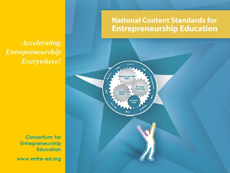 #1 Consortium for Entrepreneurship Education www.entre-ed.org Accelerating Entrepreneurship Everywhere!