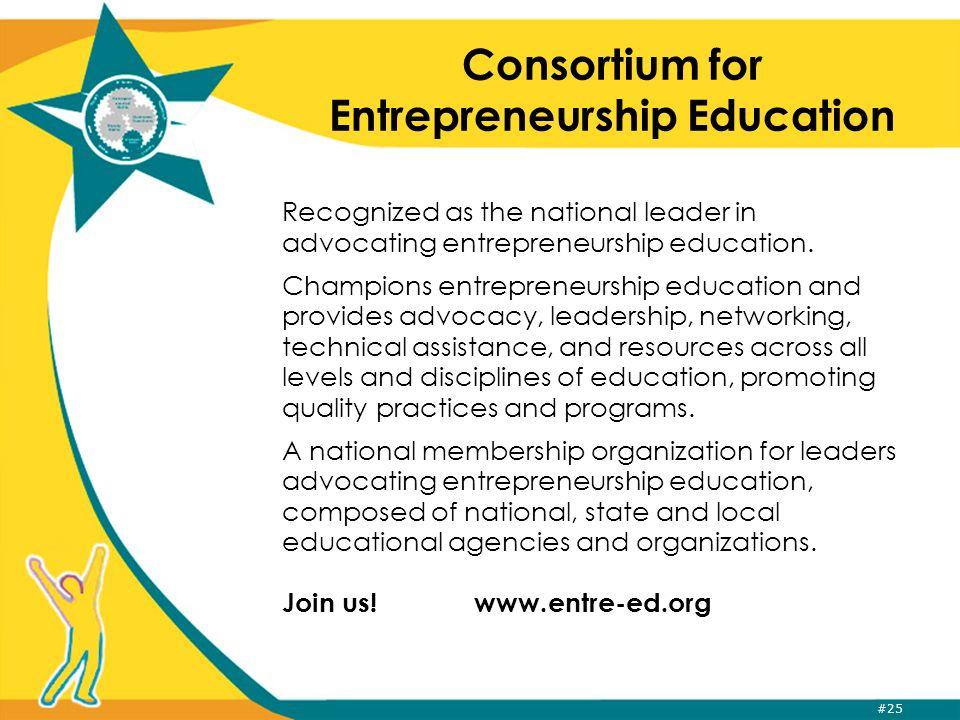 #25 Consortium for Entrepreneurship Education Recognized as the national leader in advocating entrepreneurship education.