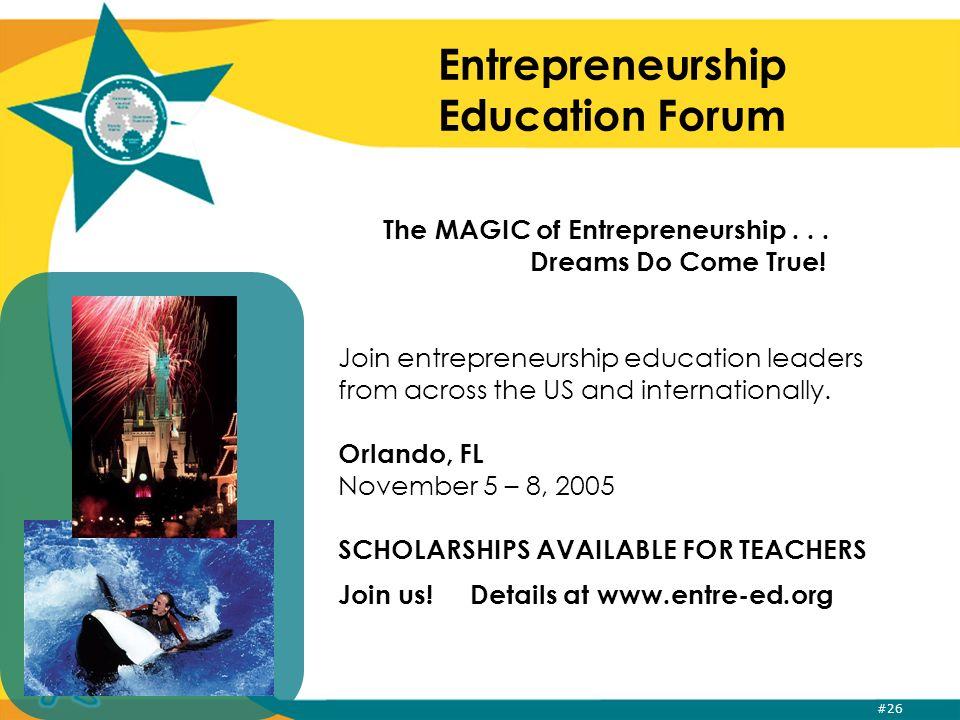 #26 Entrepreneurship Education Forum The MAGIC of Entrepreneurship...