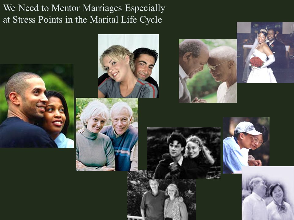 We Need to Mentor Marriages Especially at Stress Points in the Marital Life Cycle