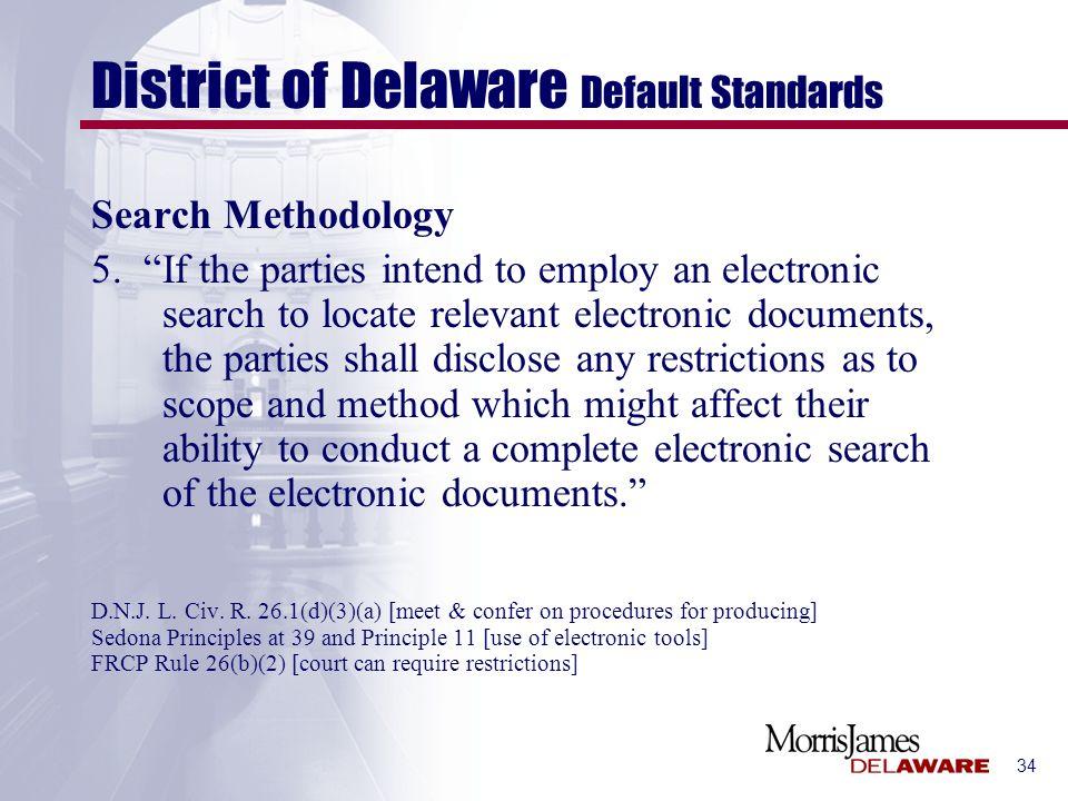 34 District of Delaware Default Standards Search Methodology 5.