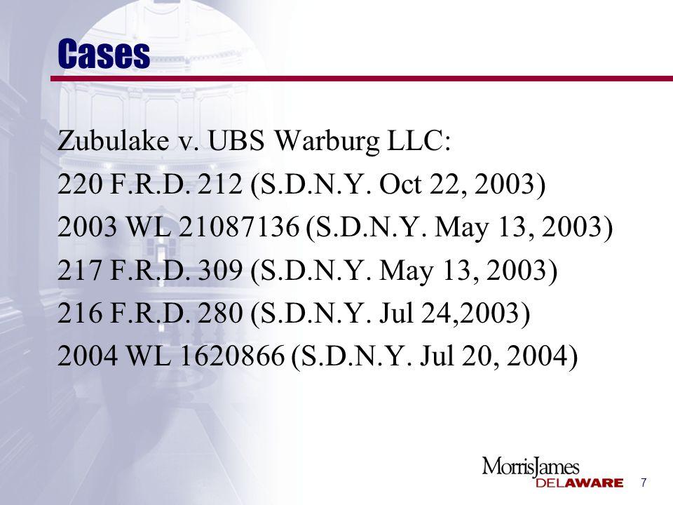 7 Cases Zubulake v. UBS Warburg LLC: 220 F.R.D. 212 (S.D.N.Y.