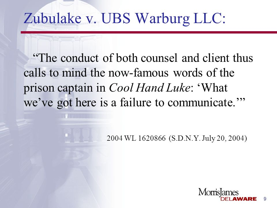 9 Zubulake v. UBS Warburg LLC: The conduct of both counsel and client thus calls to mind the now-famous words of the prison captain in Cool Hand Luke: