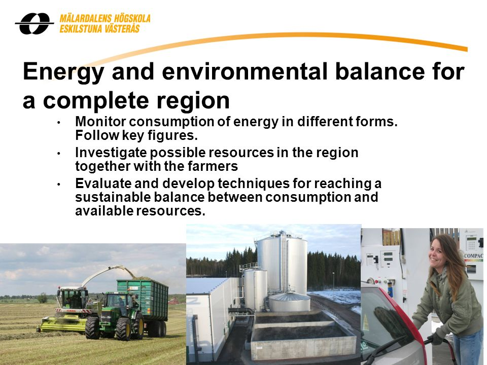 Energy and environmental balance for a complete region Monitor consumption of energy in different forms.