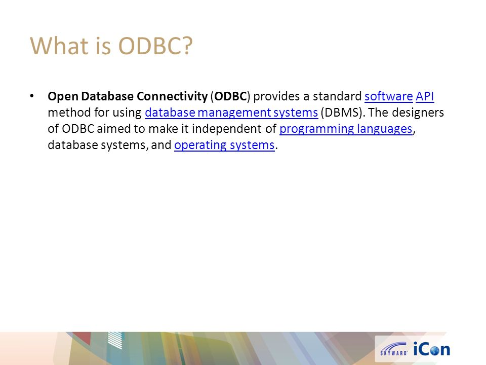 What is ODBC? Open Database Connectivity (ODBC) provides a standard software API method for using database management systems (DBMS). The designers of