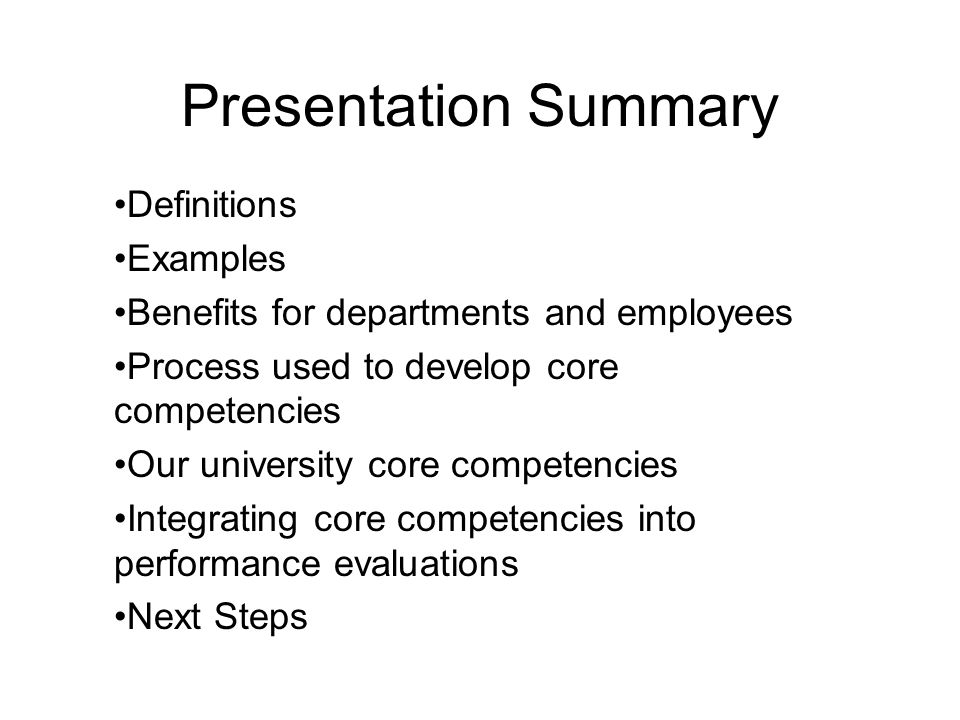 Presentation Summary Definitions Examples Benefits for departments and employees Process used to develop core competencies Our university core compete