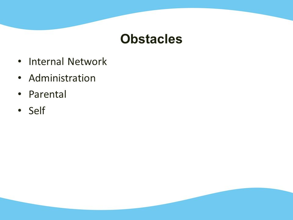 Internal Network Administration Parental Self Obstacles
