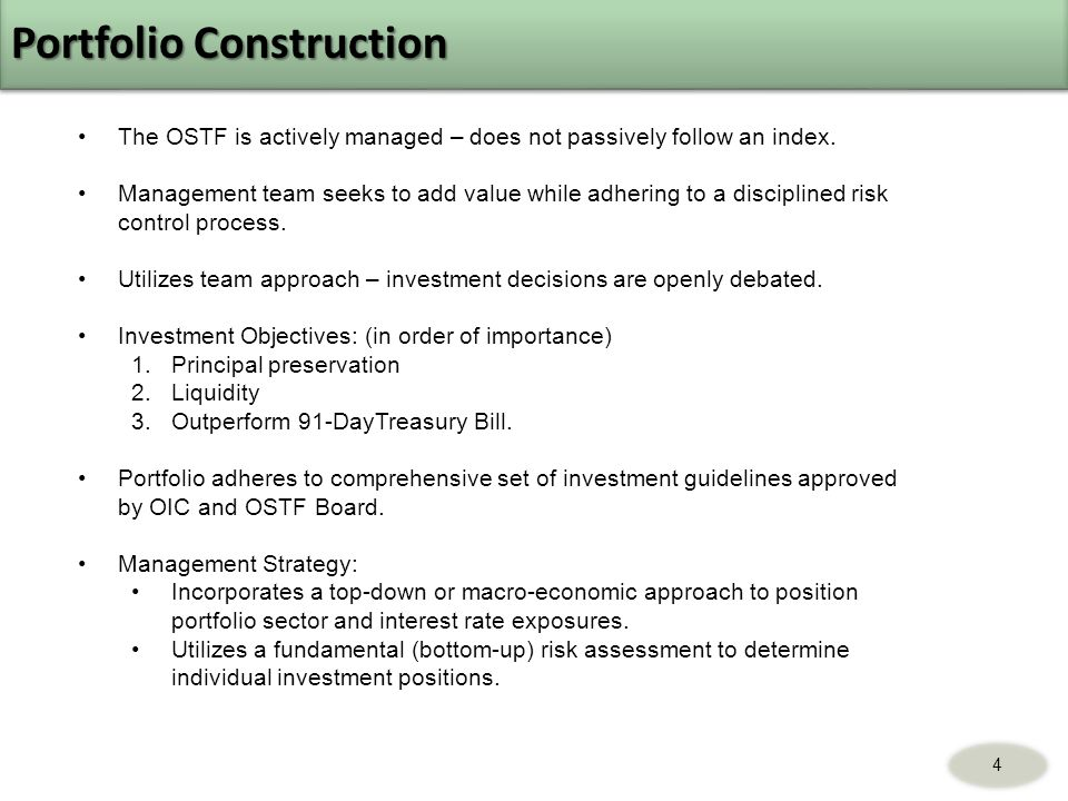 Portfolio Construction The OSTF is actively managed – does not passively follow an index.