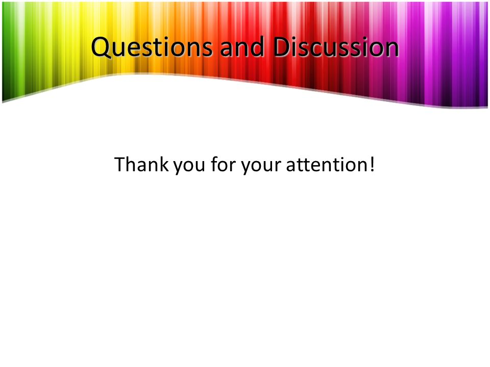 Questions and Discussion Thank you for your attention!