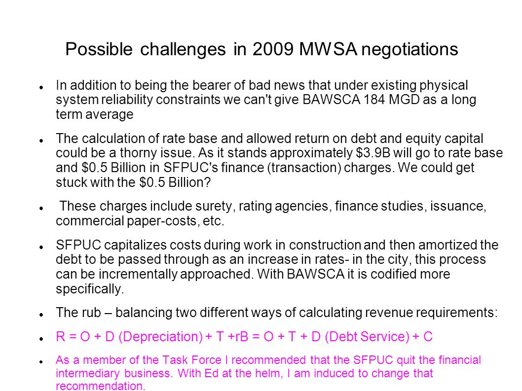 Possible challenges in 2009 MWSA negotiations In addition to being the bearer of bad news that under existing physical system reliability constraints
