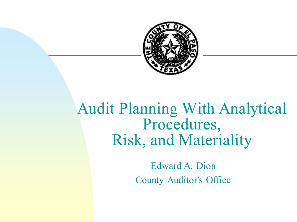 Preliminary Analytical Procedures n Analytical procedures must be applied in the beginning stages of each audit.