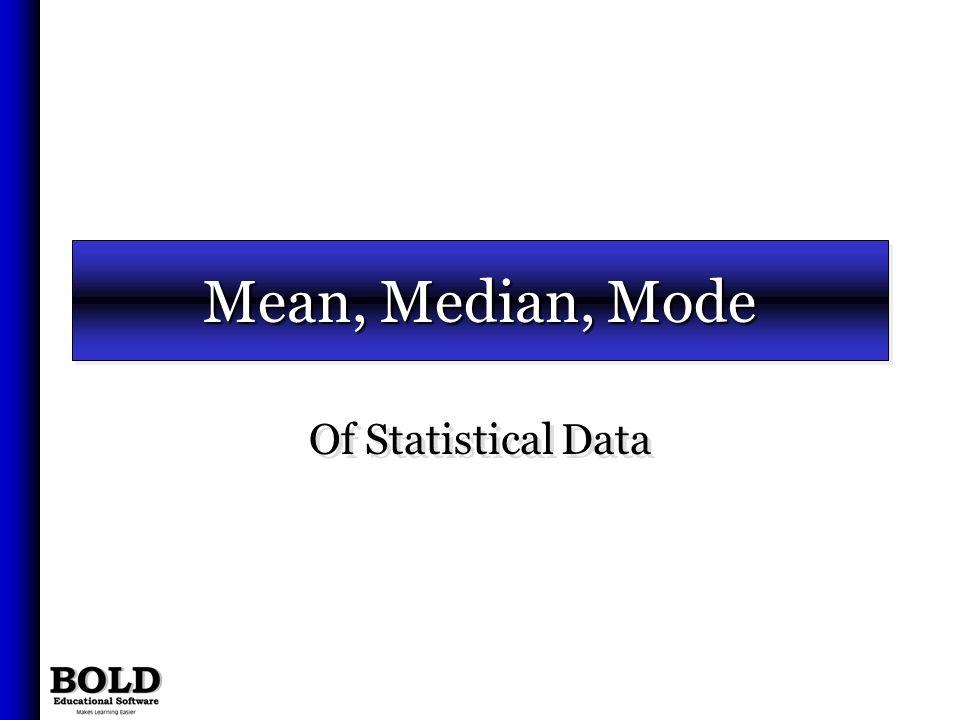 Mean, Median, Mode Of Statistical Data