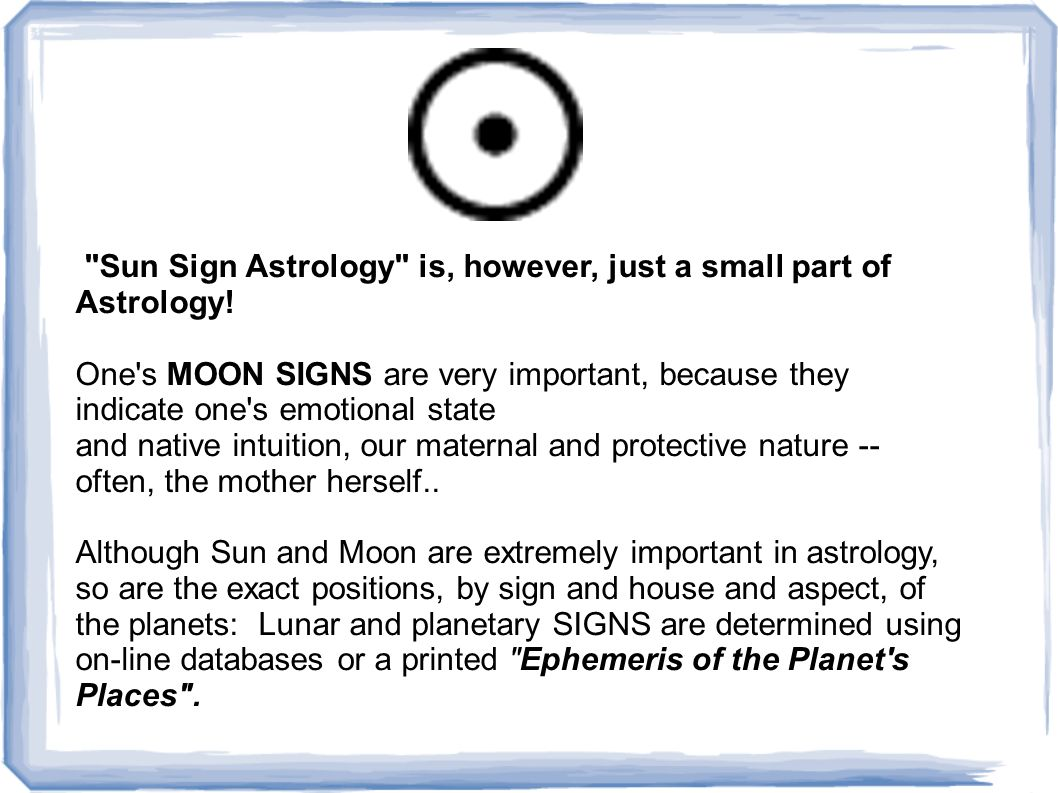 Sun Sign Astrology is, however, just a small part of Astrology.