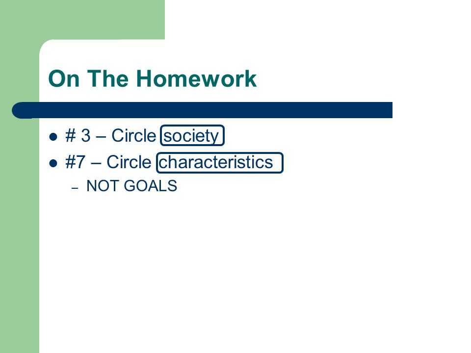 On The Homework # 3 – Circle society #7 – Circle characteristics – NOT GOALS