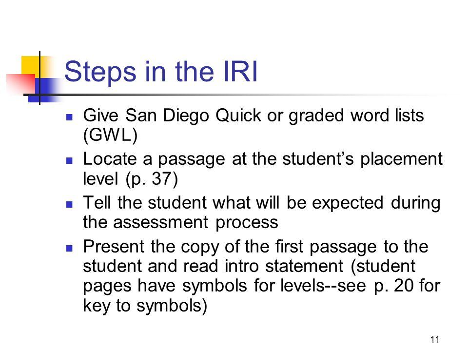 10 IRI Criteria-pp. 9-10 LEVEL WORD REC COMP Independent 99% or more 90% or more Instructional 95% or more 60% or more Frustration 90% or less 50% or
