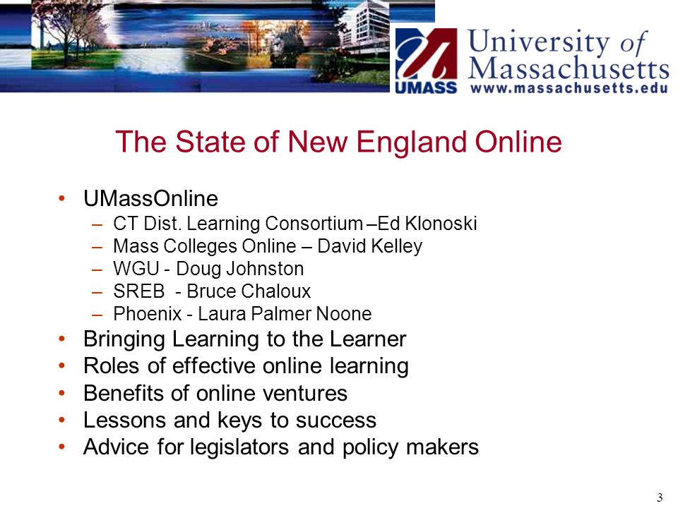 3 The State of New England Online UMassOnline –CT Dist.