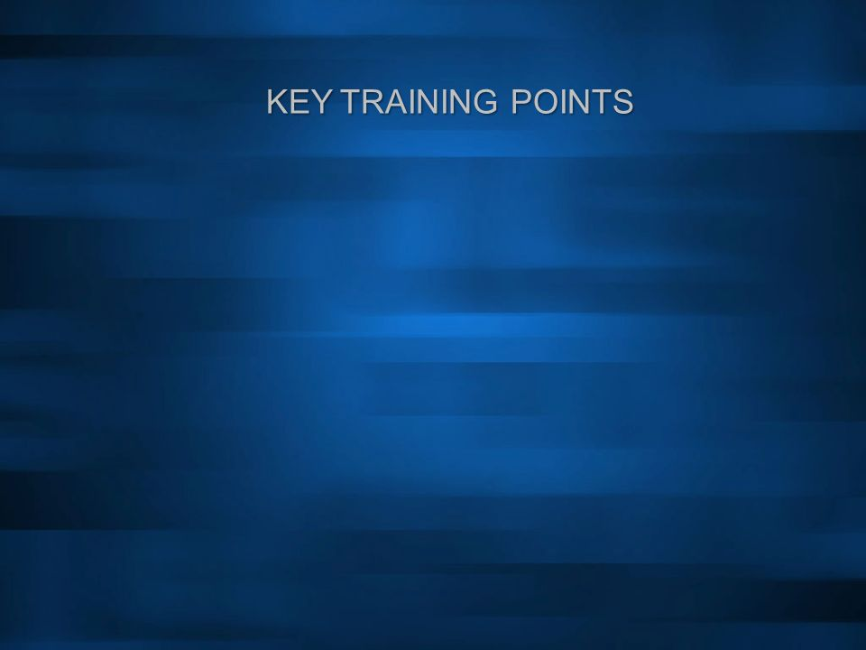KEY TRAINING POINTS