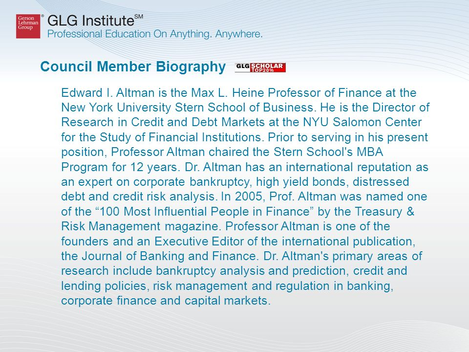 Council Member Biography Edward I. Altman is the Max L. Heine Professor of Finance at the New York University Stern School of Business. He is the Dire